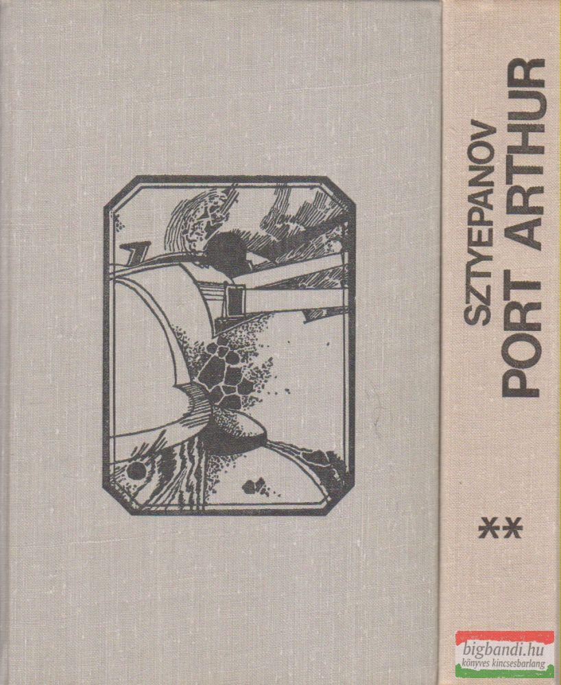 Alekszandr Sztyepanov - Port Arthur I-II.