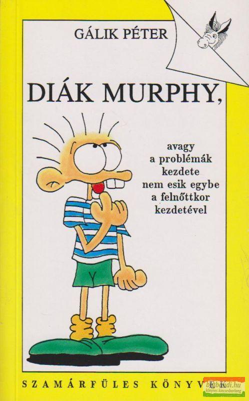Diák Murphy, avagy a problémák kezdete nem esik egybe a felnőttkor kezdetével