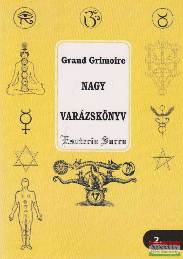 Nagy varázskönyv - Mágikus esetek és ördögi egyezségek forrásmunkája Esoteria Sacra 2.