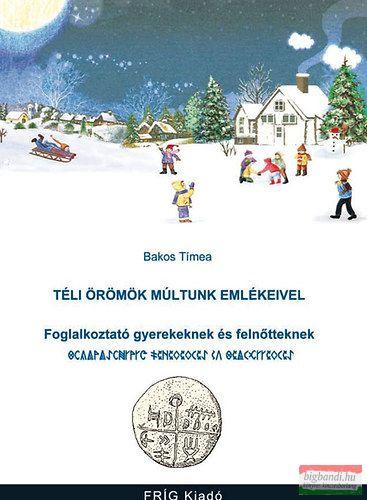 Bakos Tímea - Téli örömök múltunk emlékeivel