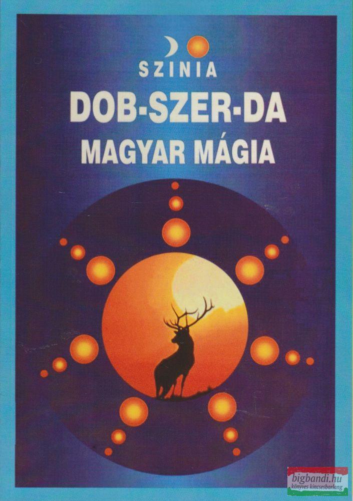 Színia (Bodnár Erika) - Dob-szer-da - magyar mágia