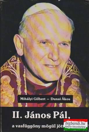 II. János Pál, a vasfüggöny mögül jött pápa