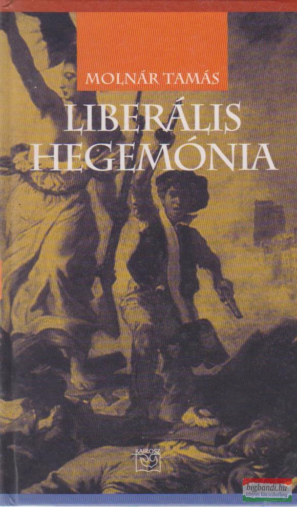 LIBERÁLIS HEGEMÓNIA
