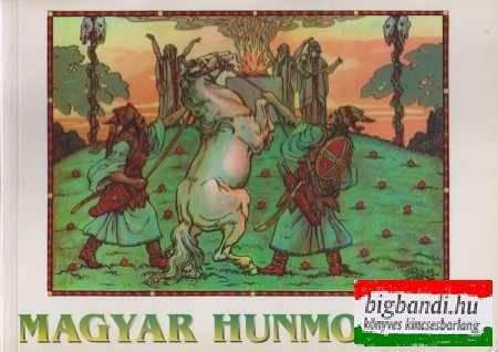 Magyar hunmondák - reprint