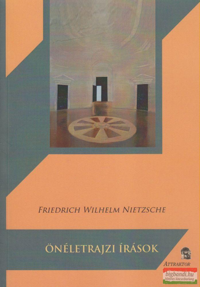 Friedrich Wilhelm Nietzsche - Önéletrajzi írások