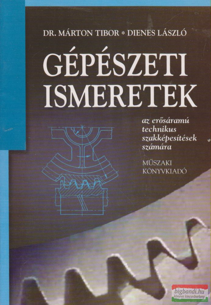 Dr. Márton Tibor, Dienes László - Gépészeti ismeretek