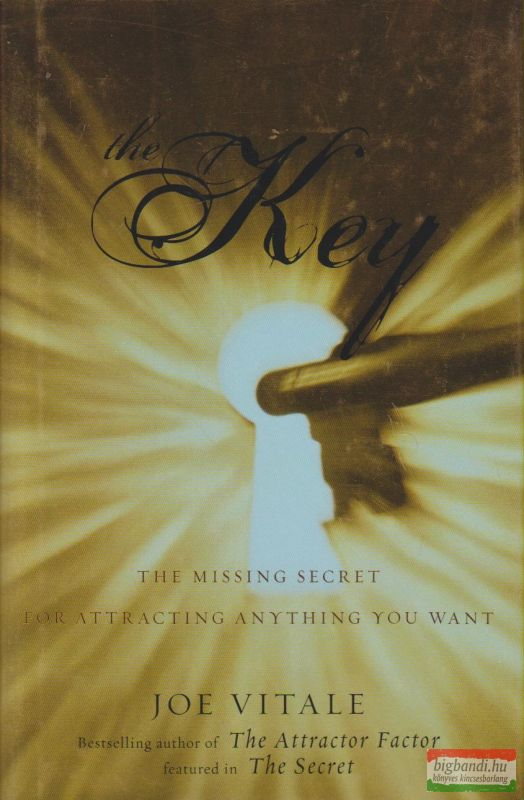 The Key The Missing Secret for Attracting Anything You Want
