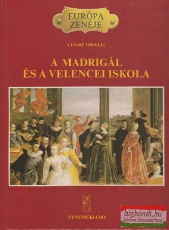 Cesare Orselli - A madrigál és a velencei iskola