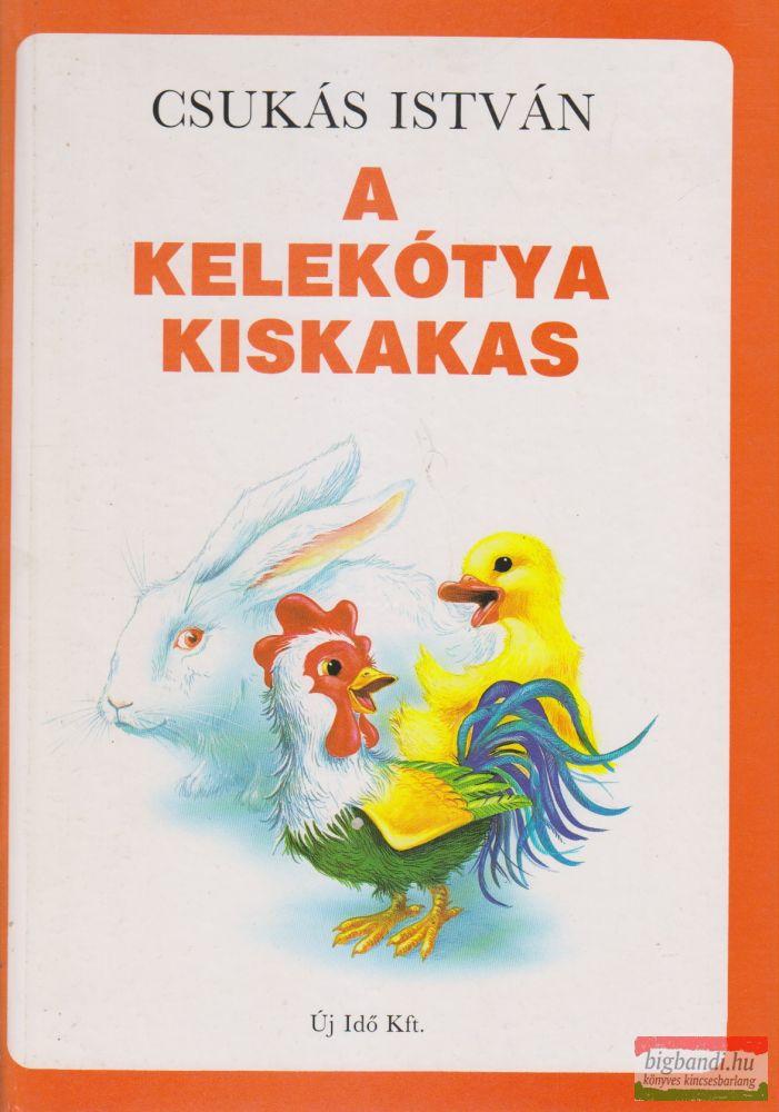 Csukás István - A kelekótya kiskakas