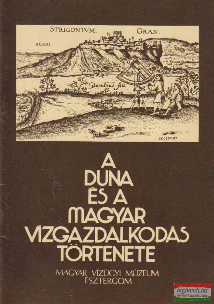 A Duna és a magyar vízgazdálkodás története