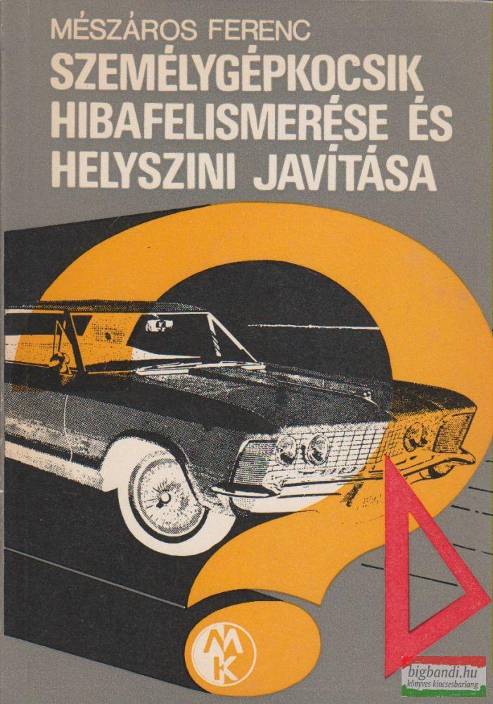 Mészáros Ferenc - Személygépkocsik hibafelmérése és helyszíni javítása