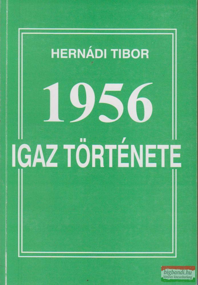 Hernádi Tibor - 1956 igaz története