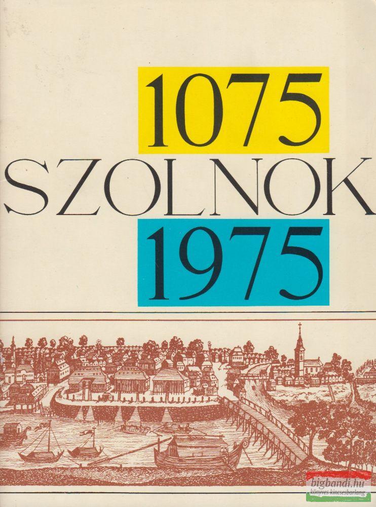 Szolnok 1075-1975