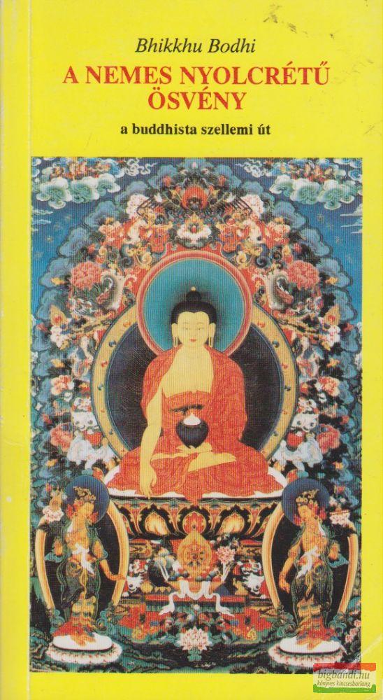 Bhikkhu Bodhi - A Nemes Nyolcrétű Ösvény