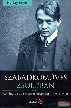 Raffay Ernő - Szabadkőműves zsoldban