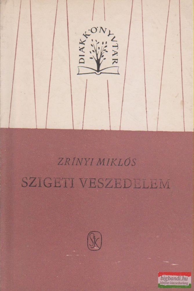 Zrínyi Miklós - Szigeti veszedelem / A török áfium ellen való orvosság