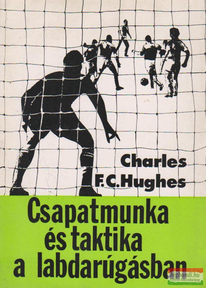 Charles F. C. Hughes - Csapatmunka és taktika a labdarúgásban
