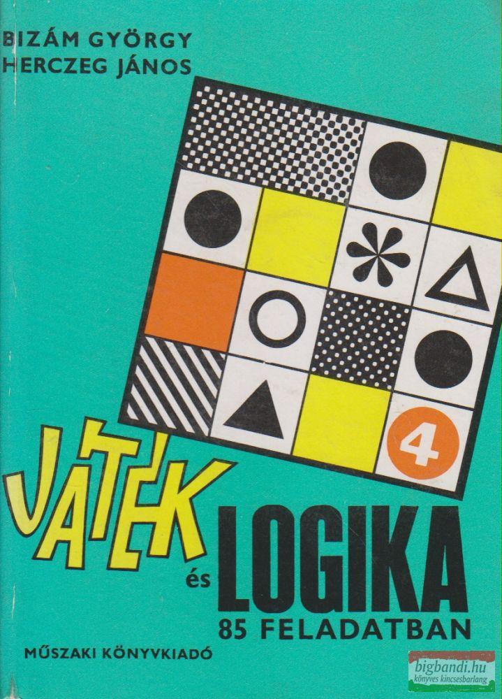 Bizám György, Herczeg János - Játék és logika 85 feladatban