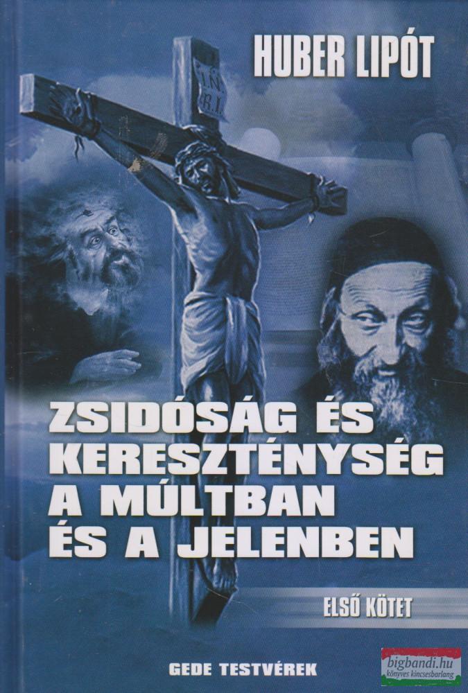 Zsidóság és kereszténység a múltban és a jelenben I-II.