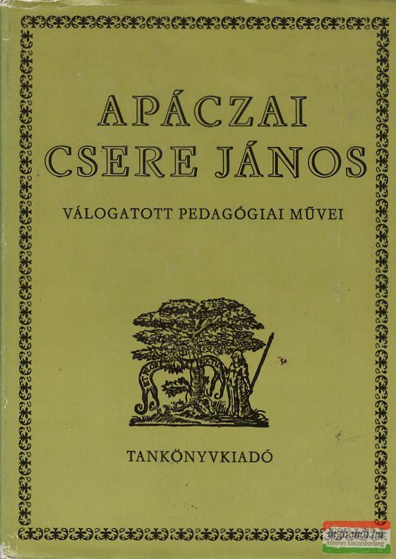 Apáczai Csere János válogatott pedagógiai művei