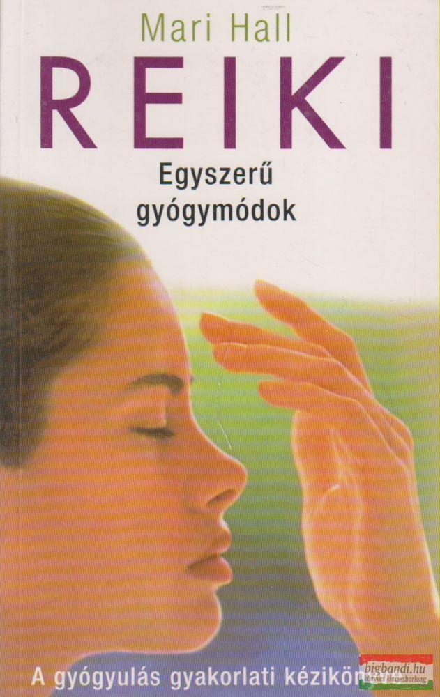 Reiki - Egyszerű gyógymodok