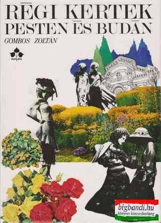 Régi kertek Pesten és Budán