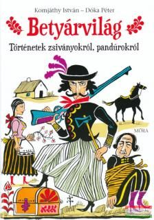 BETYÁRVILÁG - TÖRTÉNETEK ZSIVÁNYOKRÓL, PANDÚROKRÓL