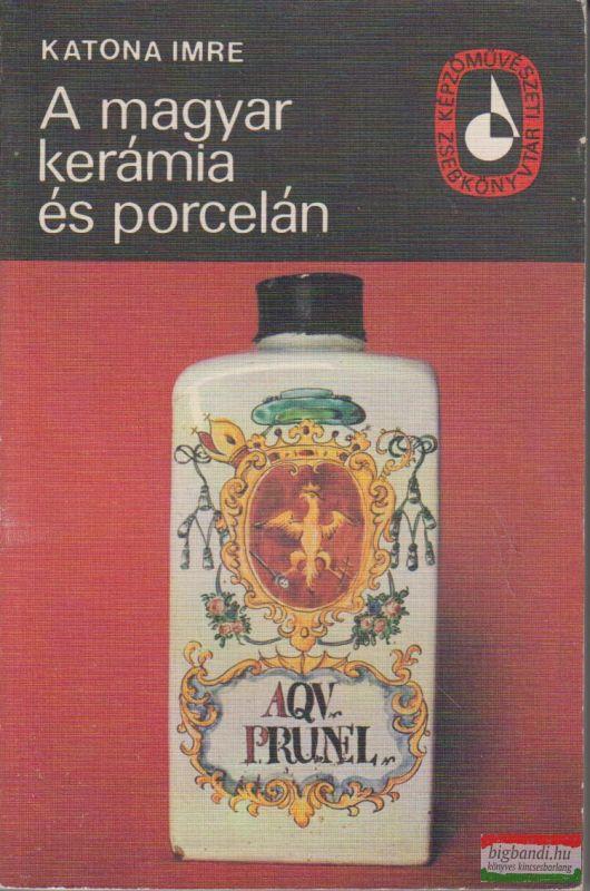 A magyar kerámia és porcelán