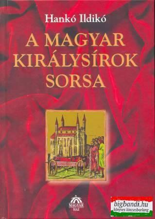 Hankó Ildikó - A magyar királysírok sorsa