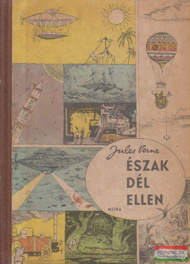 Jules Verne - Észak Dél ellen