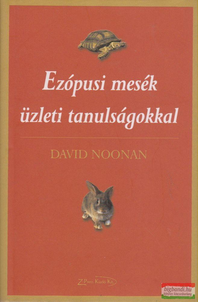 David Noonan - Ezópusi mesék üzleti tanulságokkal