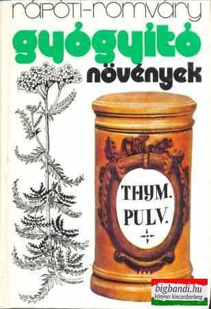 Rápóti Jenő - Romváry Vilmos - Gyógyító növények