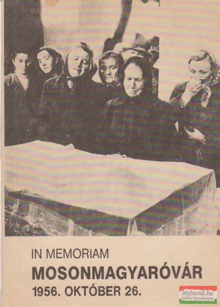 In memoriam Mosonmagyaróvár 1956. október 26.