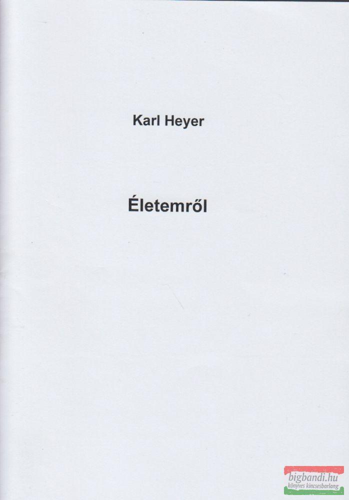 Karl Heyer - Életemről