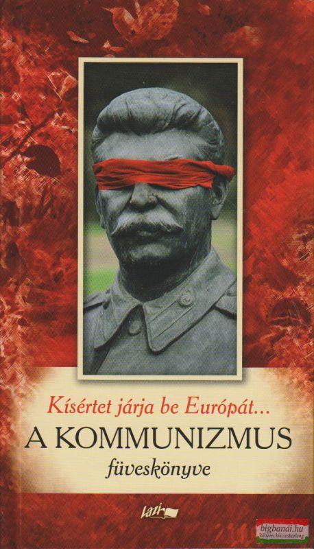 Kísértet járja be Európát...- A kommunizmus füveskönyve
