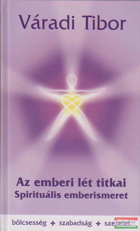 Az emberi lét titkai - Spirituális emberismeret