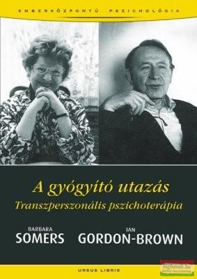 Barbara Somers, Ian Gordon-Brown - A gyógyító utazás