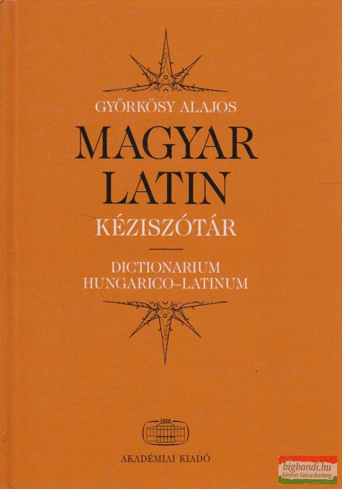 Györkösy Alajos - Magyar-latin kéziszótár
