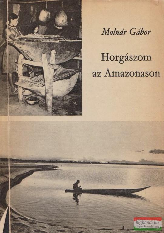 Horgászom az Amazonason