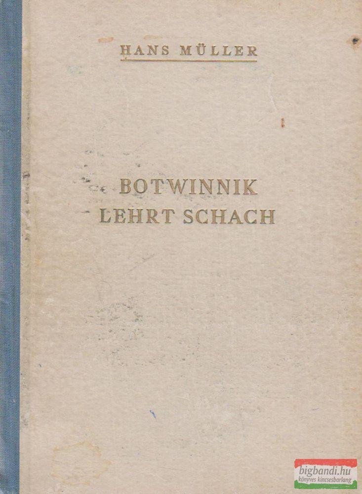 Botwinnik lehrt Schach!