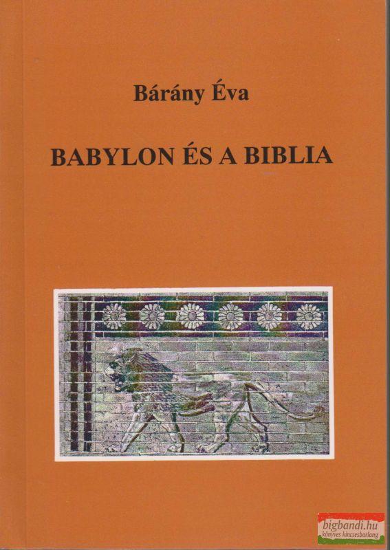Bárány Éva - Babylon és a Biblia