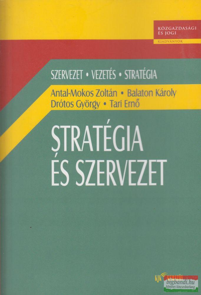 Antal-Mokos Zoltán, Balaton Károly, Drótos György, Tari Ernő - Stratégia és szervezet