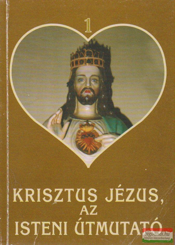Krisztus Jézus, az isteni útmutató 1.