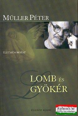 Müller Péter - Lomb és gyökér