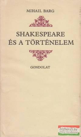 Mihail Barg - Shakespeare és a történelem