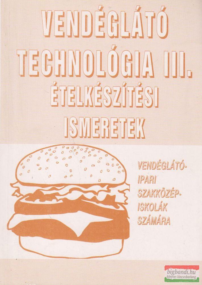 Vendéglátó technológia III. - Ételkészítési ismeretek