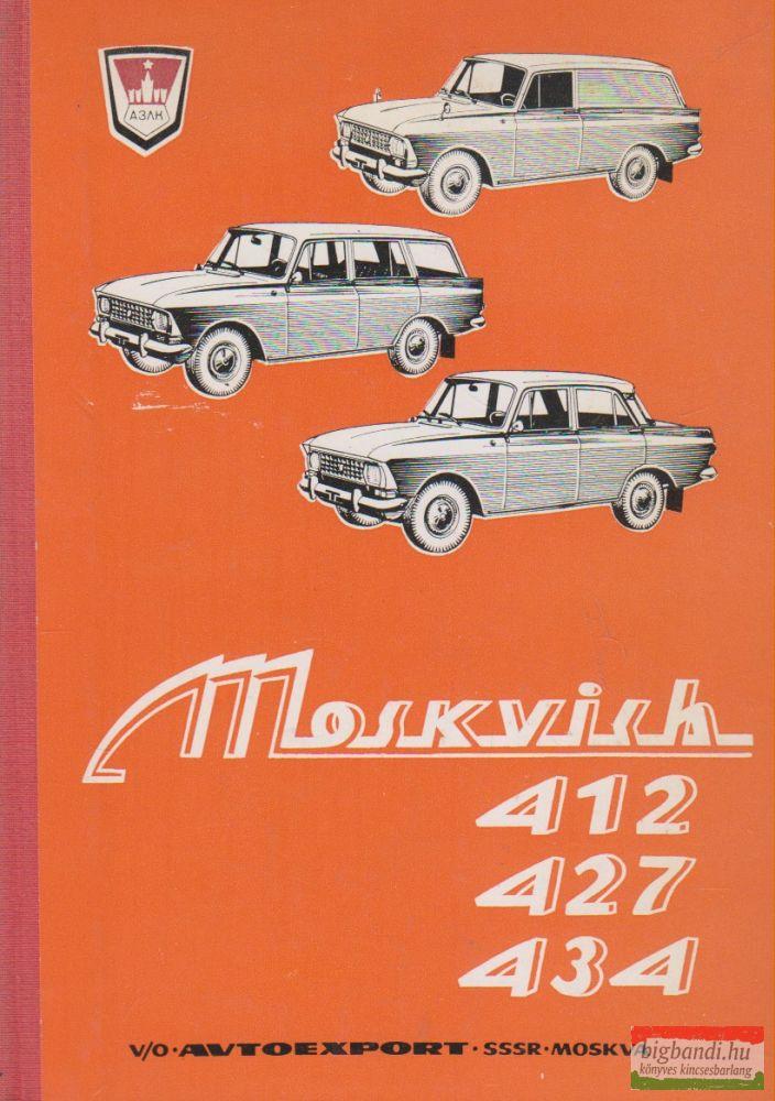 Moszkvics 412, 427, 434 típusváltozatú személygépkocsik kezelési és karbantartási utasítása