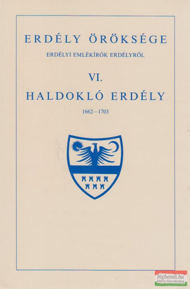 Erdély öröksége VI. - Haldokló Erdély 1662-1703