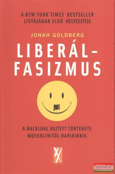 Jonah Goldberg - Liberálfasizmus