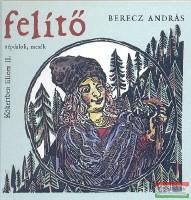 Berecz András - Felítő - Kőkertben liliom II. CD